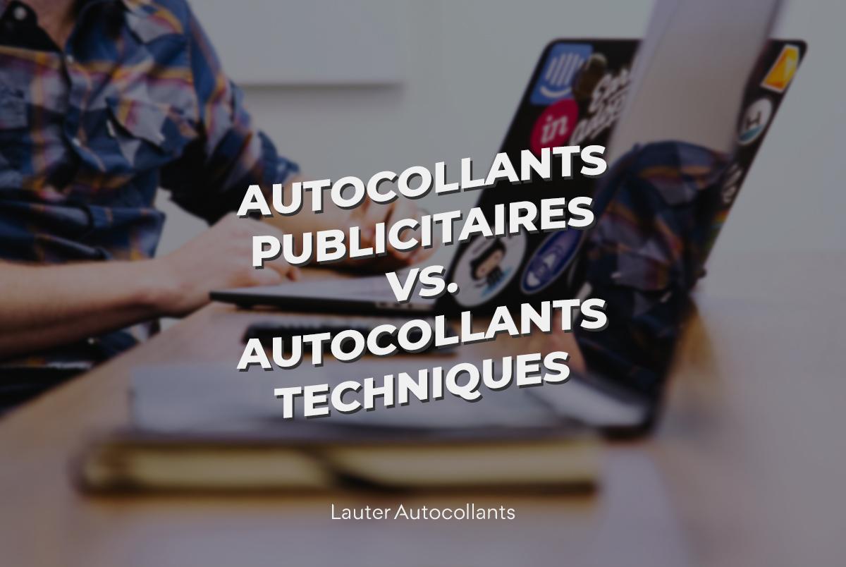 Autocollants publicitaires vs. autocollants techniques