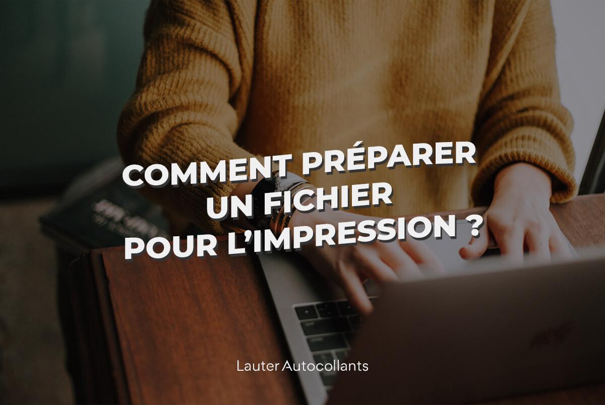 Comment préparer un fichier pour l'impression ?